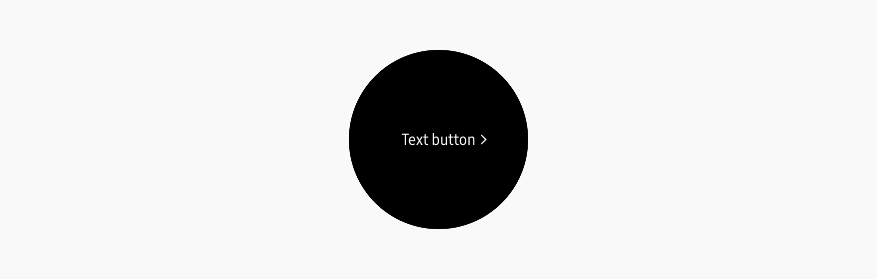 Present a text button with a visual cue (>) next to the text if the button causes a screen transition.
