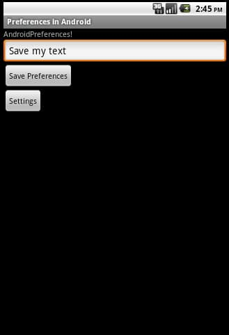 In figure 1 click on Save preferences to save entered text in preferences and click on Settings to go Preference Activities.