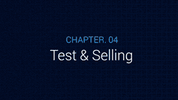 Ch 4. Testing and selling
