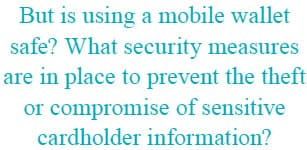 But is using a mobile wallet safe?