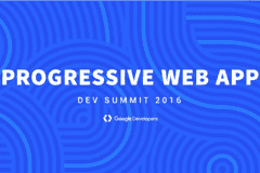 Progressive Web App Summit 2016 | Samsung Internet's Progressive Web App Commitment